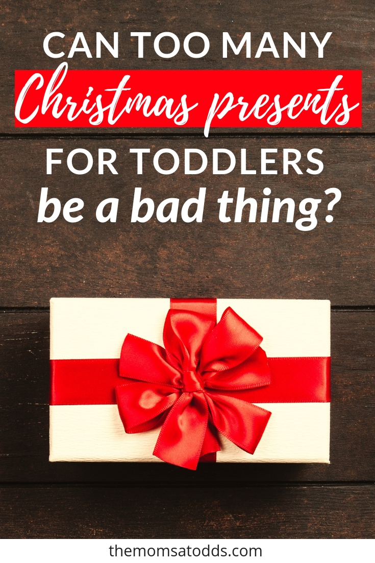 Can Christmas Presents for Toddlers Be a Bad Thing?