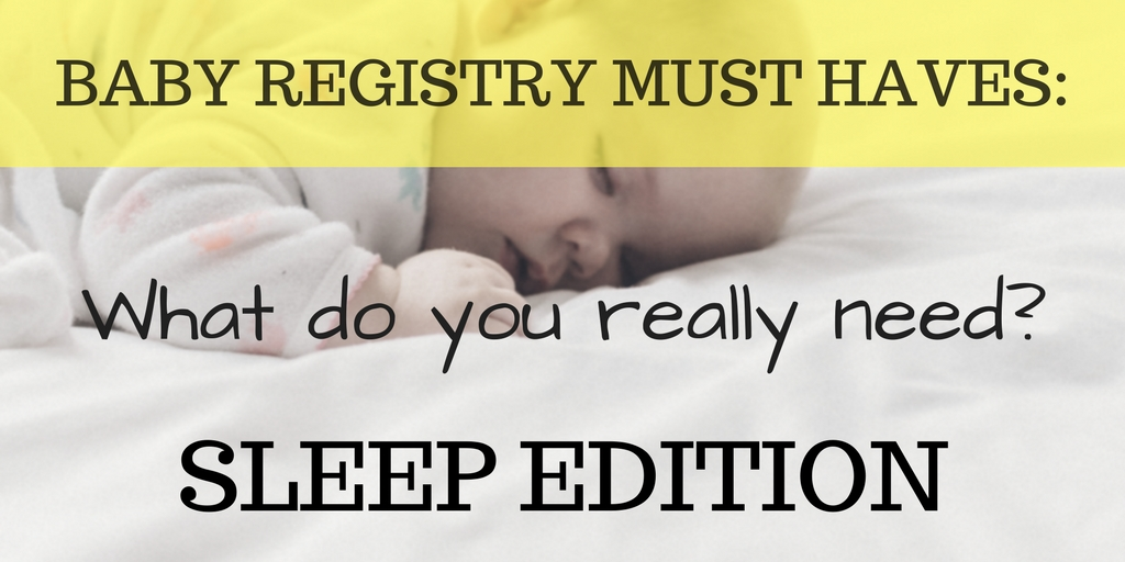 The BEST reviews I've seen for deciding the essential baby items you need for sleep