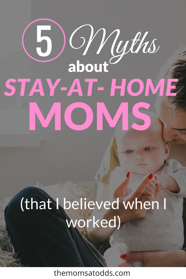 5 myths about Stay-at-Home moms