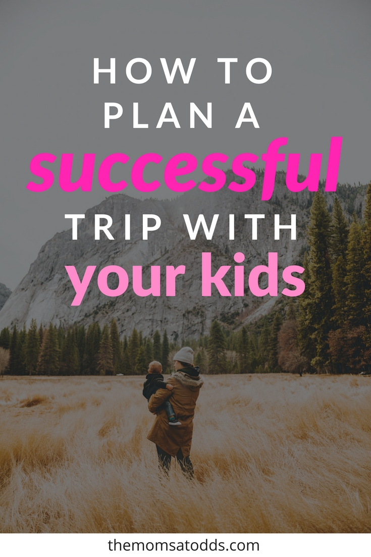 The BEST tips for planning a successful trip with your kids