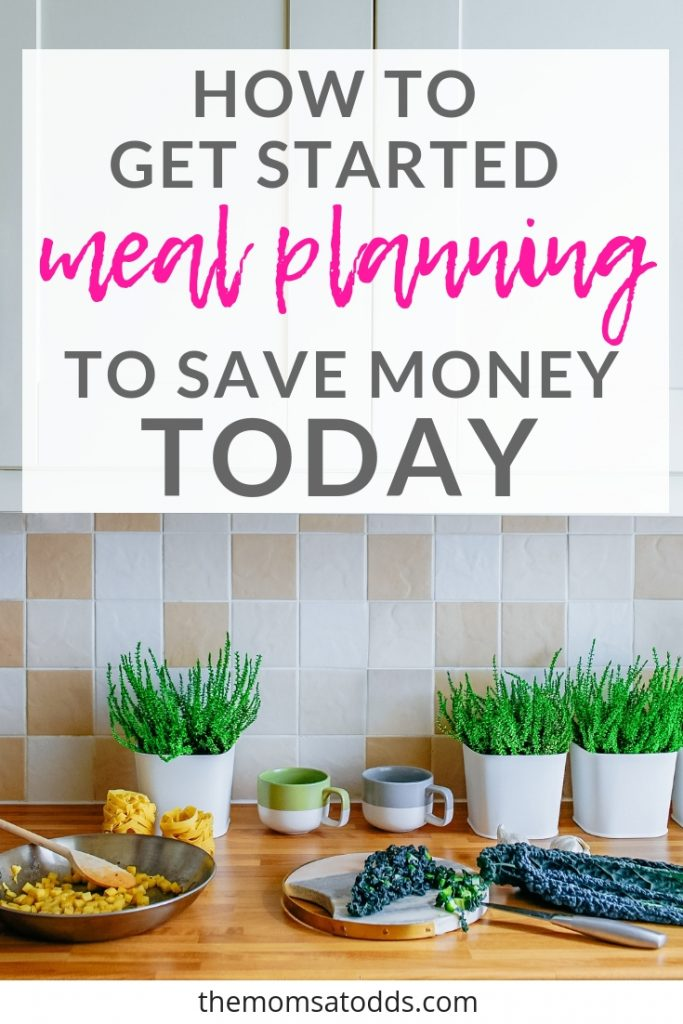 The 8 Best Tips to get started meal planning to save money today