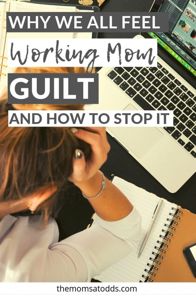 The truth about working mom guilt and how to end it once and for all