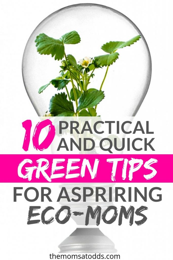 10 Practical and Quick Green Tips for Aspiring Eco-Moms!