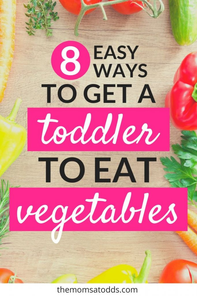 How to Get a Toddler to Eat Vegetables - 8 New Methods!