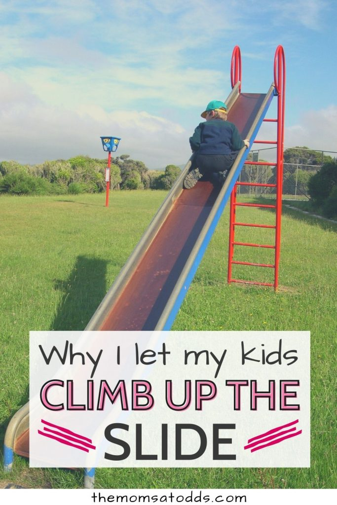 6 Good Reasons to Let Your Kid Climb Up the Slide